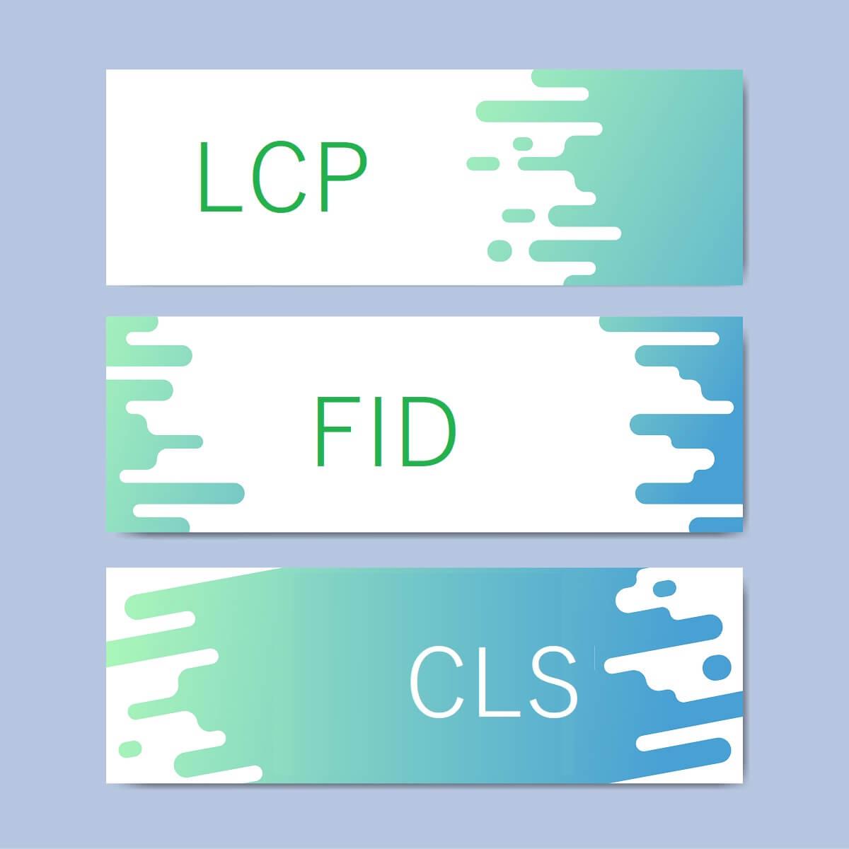 LCP,FID,CLSと書かれたプレート。